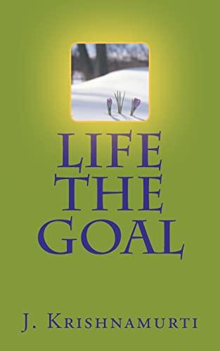 Life the Goal: Krishnamurti, J.; Vale, JoDee
