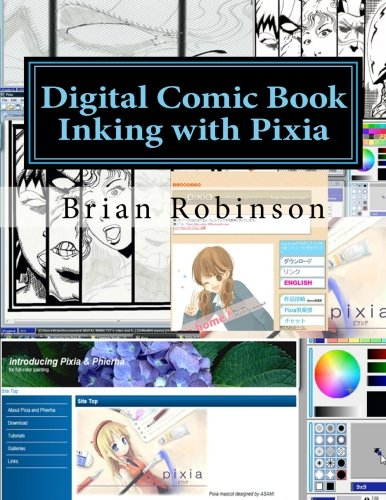 Digital Comic Book Inking with Pixia (1463707371) by Robinson, Brian