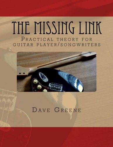 9781463708450: The Missing Link: Practical theory for guitar player/songwriters.