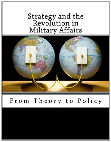 9781463708740: Strategy and the Revolution in Military Affairs: From Theory to Policy