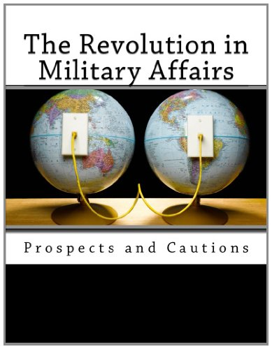 9781463708795: The Revolution in Military Affairs: Prospects and Cautions
