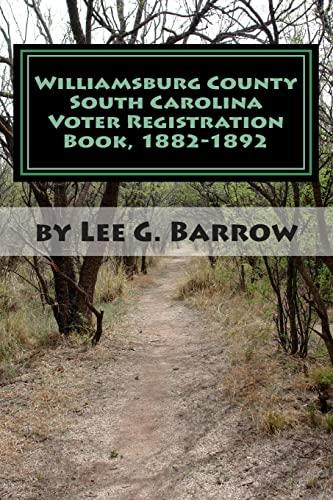 9781463708832: Williamsburg County South Carolina Voter Registration Book, 1882-1892