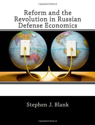 9781463708917: Reform and the Revolution in Russian Defense Economics