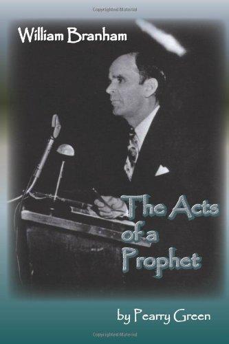9781463711344: William Branham, The Acts of a Prophet