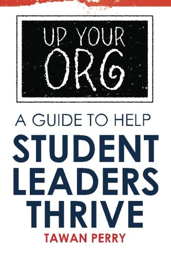 9781463711436: Up your ORG :A Guide to Help Student Leaders Thrive