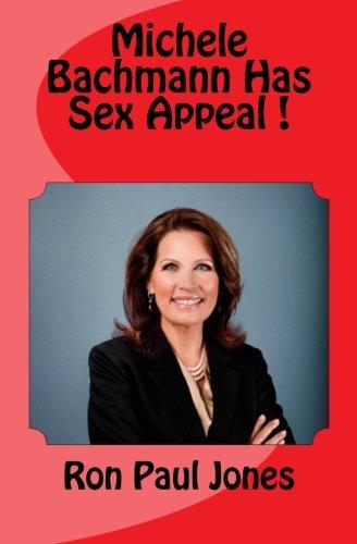 9781463715779: Michele Bachmann Has Sex Appeal!