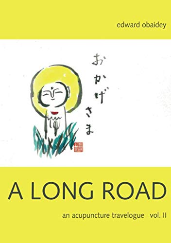 9781463717537: A Long Road (Volume II): An Acupuncture Travelogue (Volume 2)
