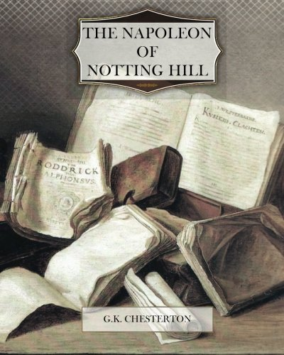 9781463718428: The Napoleon of Notting Hill