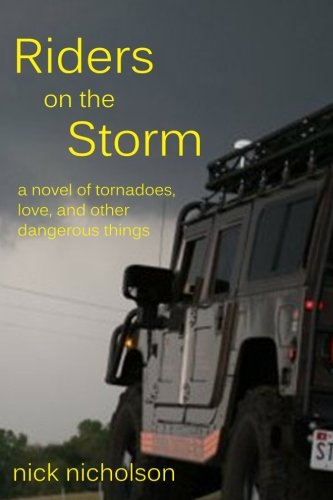 9781463721305: Riders on the Storm: a novel of tornadoes, love, and other dangerous things