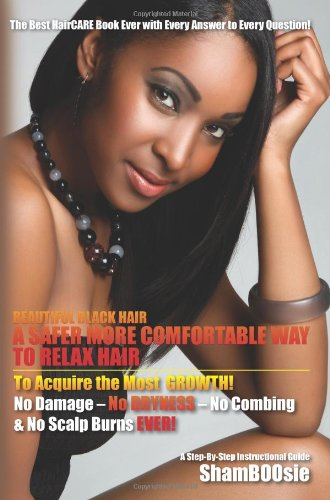 9781463722265: Beautiful Black Hair: A Safer More Comfortable Way to RELAX Hair