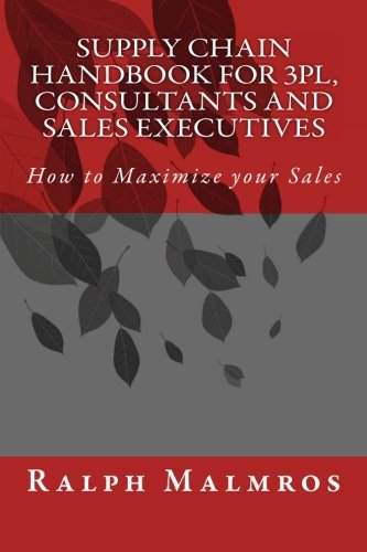 9781463723651: Supply Chain Handbook for 3PL, Consultants and Sales Executives