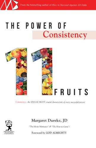 9781463724030: The Power of Consistency: 11 Fruits