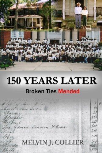 150 Years Later: Broken Ties Mended: Mr. Melvin J Collier
