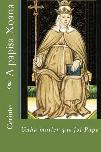 9781463726232: A papisa Xoana: Unha muller que foi Papa (Galician Edition)
