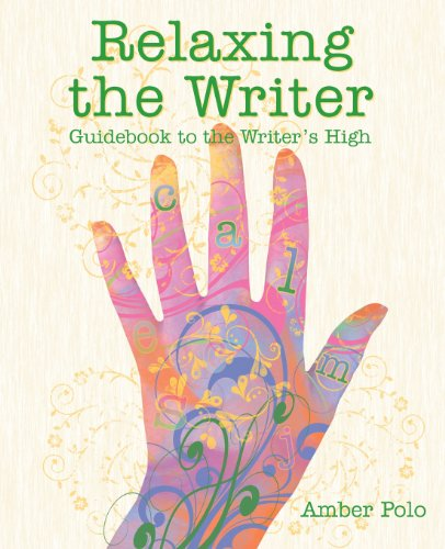 9781463727055: Relaxing the Writer: Guidebook to the Writer's High