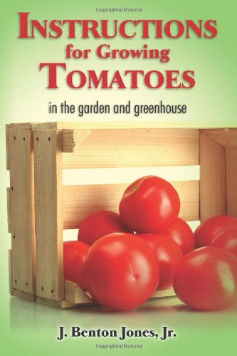 9781463727116: Instructions for Growing Tomatoes: in the garden and greenhouse