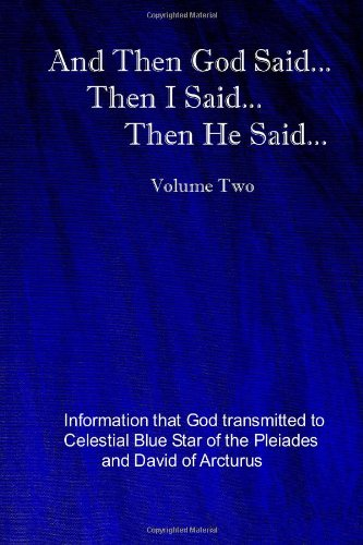 9781463727512: And Then God Said... Then I Said... Then He Said... (The God Book Series)
