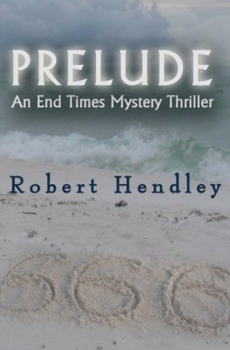 9781463727741: Prelude: An End Times Mystery Thriller