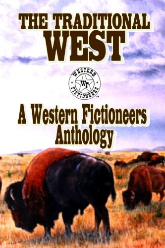 The Traditional West: Anthology of Original Stories: Western Fictioneers; Prate,