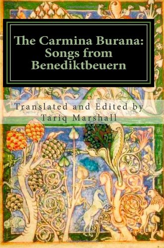 9781463728656: The Carmina Burana: Songs from Benediktbeuern (A Full and Faithful Translation) (English, Latin and German Edition)