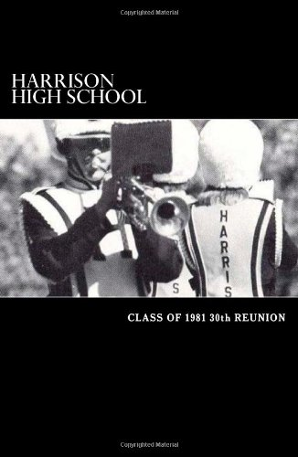 9781463729479: HARRISON HIGH SCHOOL CLASS OF 1981 30th REUNION: A Reunion to Remember