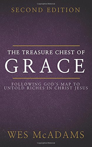 9781463730932: The Treasure Chest of Grace: Following God's Map to Untold Riches in Christ Jesus