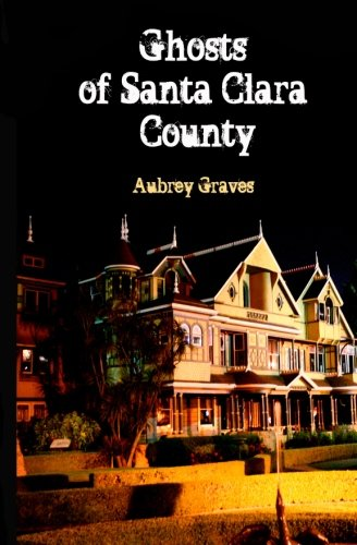 9781463731021: Ghosts of Santa Clara County