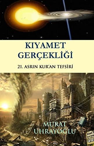 9781463732677: Kiyamet Gercekligi: 21. asrin kur'an tefsiri (Turkish Edition)
