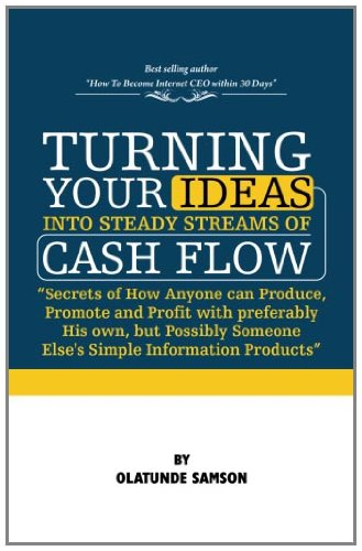 9781463732967: Turning Your Ideas Into Steady Streams Of Cash Flow