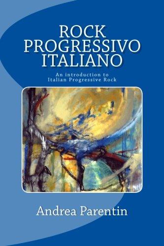 Rock Progressivo Italiano : An Introduction to: Andrea Parentin