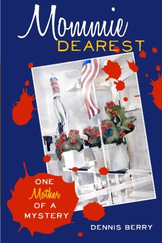 9781463734381: Mommie Dearest: An Andy Eastman novel