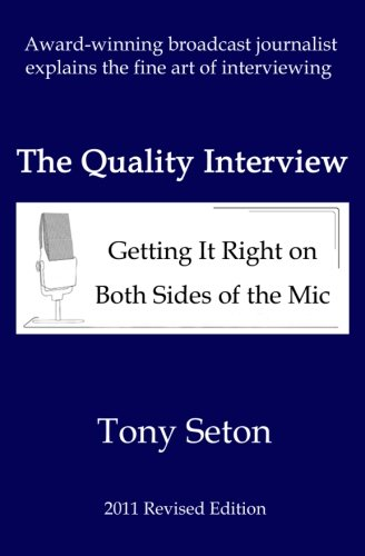 9781463734930: The Quality Interview: Getting It Right on Both Sides of the Mic