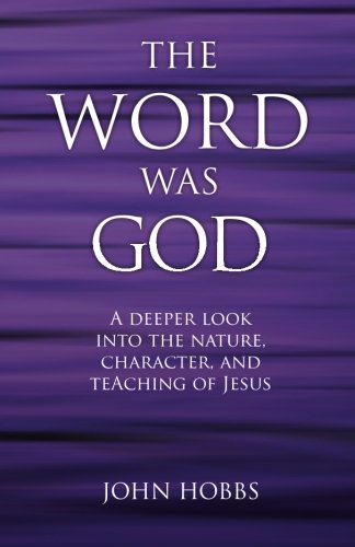 9781463737627: The Word Was God