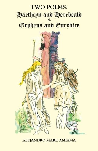 9781463737665: Two Poems: Haethcyn and Herebeald & Orpheus and Eurydice