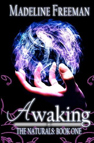 Awaking (The Naturals, Book 1): Freeman, Madeline