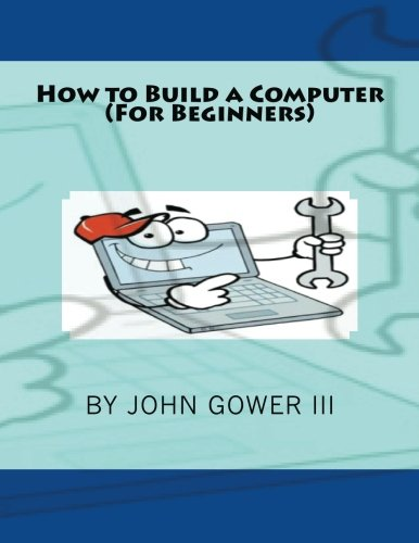9781463739799: How to Build a Computer (For Beginners)