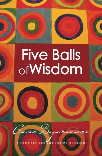 9781463741341: Five Balls of Wisdom: A Book For You And For My Children