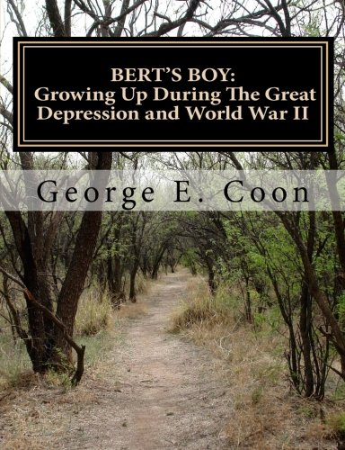 9781463741525: Bert's Boy: Growing Up During The Great Depression and World War II
