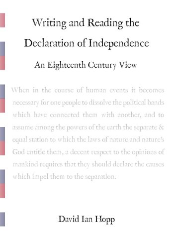 9781463742355: Writing and Reading the Declaration of Independence: An Eighteenth Century View