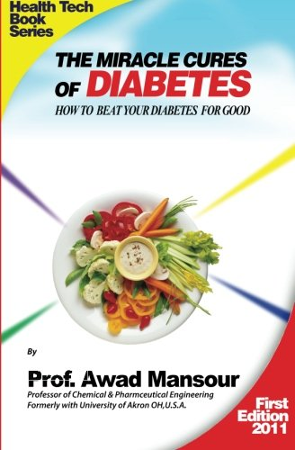 The Miracle Cures Of Diabetes: How To Beat Your Diabetes For Good: Mansour, Prof Awad