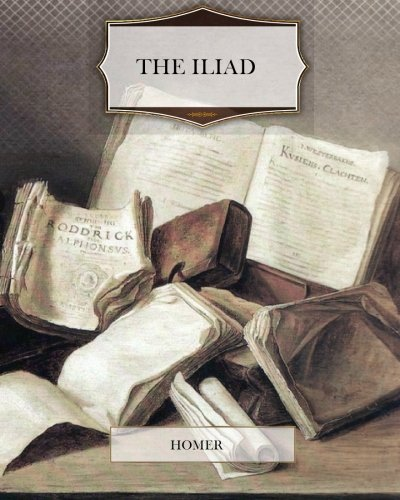 9781463744861: The Iliad