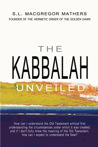 9781463745530: The Kabbalah Unveiled: Volume 1