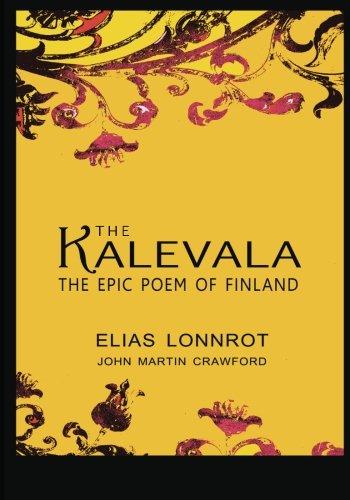 The Kalevala: The Epic Poem Of Finland: Lonnrot, Elias