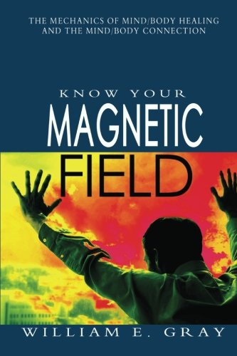 Know Your Magnetic Field 9781463745639 One of the mainstays of New Thought has been the concept that diseases can be healed using mental abilities inherent in everyone. This b