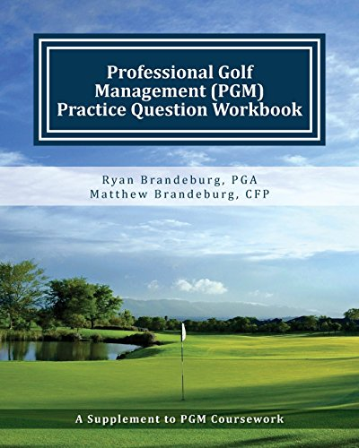 9781463745936: Professional Golf Management (PGM) Practice Question Workbook: A Supplement to PGM Coursework for Levels 1, 2, and 3 (2nd Edition)