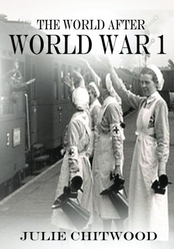 9781463747268: The World After WW1: 1918 - 1921