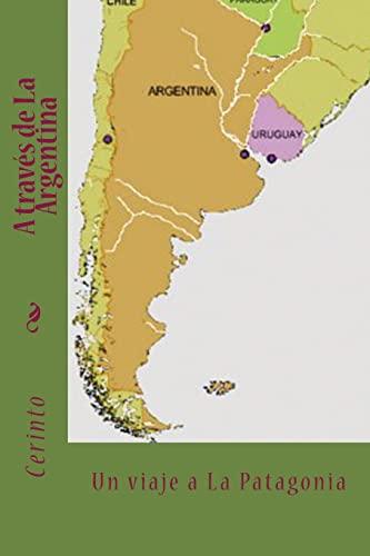 9781463747664: 2: A través de La Argentina: Un viaje a la Patagonia: Volume 2