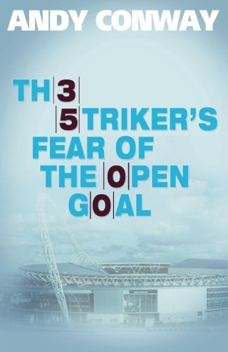 9781463748593: The Striker's Fear of the Open Goal