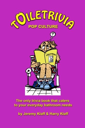 Toiletrivia - Pop Culture & Entertainment: The Only Trivia Book That Caters To Your Everyday ...