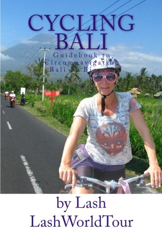 9781463749378: Cycling Bali: Guidebook to Circumnavigating Bali by Bicycle